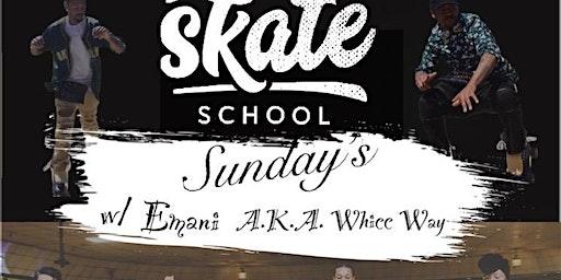 Skate School Sunday's W/ Emani