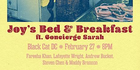 Joy's Bed & Breakfast feat. Concierge Sarah tickets