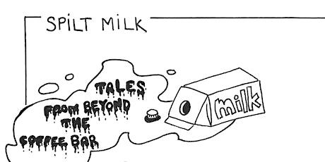 Spilt Milk tickets