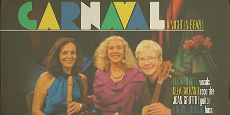 Carnaval! A Night in Brazil with Lucia Newell and Clea Galhano tickets