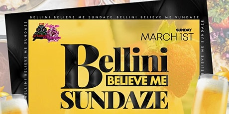 BELLINI BELIEVE ME SUNDAZE tickets