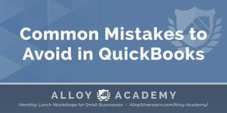 Common Mistakes in QuickBooks - Alloy Academy Cherry Hill tickets