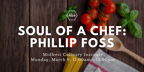 The Soul Of A Chef Speaker Series Presents Chef Philip Foss at The Midwest Culinary Institute tickets