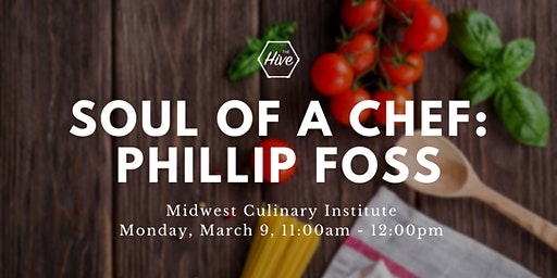 The Soul Of A Chef Speaker Series Presents Chef Philip Foss at The Midwest Culinary Institute