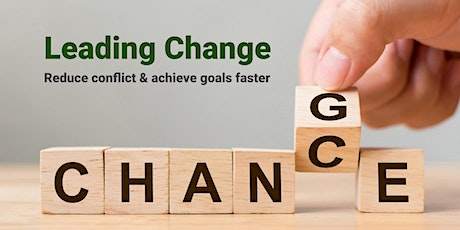 Leading change — reduce conflict and achieve goals faster — greytogreen® tickets