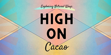 HIGH ON Cacao tickets