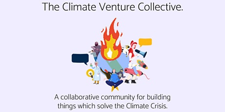 The Climate Venture Collective: Collaborating to solve the Climate Crisis tickets