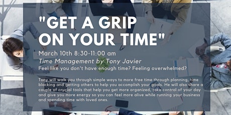 """""""Get A Grip On Your Time"""" by Tony Javier tickets"""