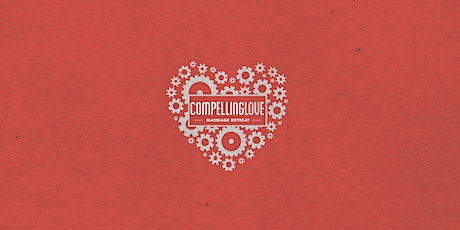 Compelling Love Marriage Retreat tickets