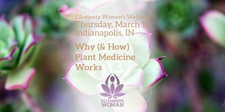 Ellementa Indianapolis: Why Plant Medicine Works tickets