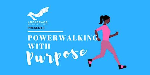 Powerwalking with Purpose S15 - EAST