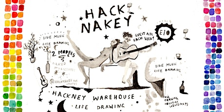 Hacknakey. London Warehouse Life Drawing and Live Music tickets