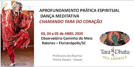 Chamando Tara do Coração - Prema Dasara em Floripa 2020 ingressos
