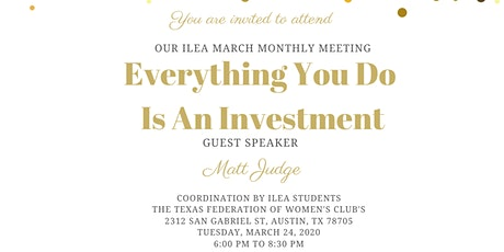 ILEA Austin March Educational Meeting - Everything You Do Is an Investment tickets