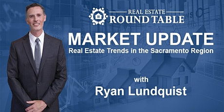 MARKET UPDATE - Real Estate Trends in the Sacramento Region- Ryan Lundquist tickets