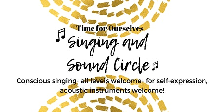 Singing and Sound Circle: Time for Ourselves tickets