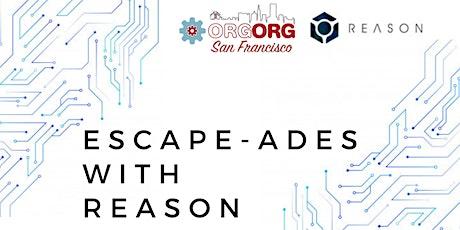 Escape-ades with Reason! tickets