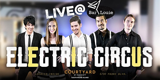 Electric Circus Performing Live at Bar Louie South Padre Island