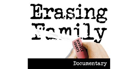 ERASING FAMILY EXCLUSIVE PRIVATE SCREENING tickets
