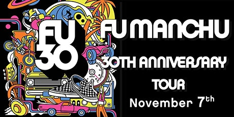 Fu Manchu 30th Anniversary Tour tickets