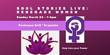 Soul Stories Live: RENEGADE WOMEN tickets