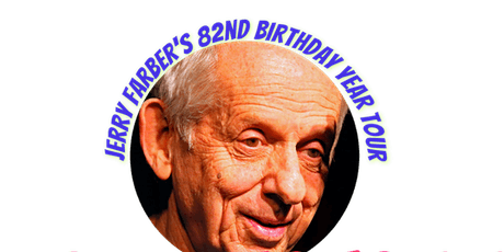 Jerry Farber's 82nd Birthday Year Tour. It's No Joke. Neither is ALS tickets