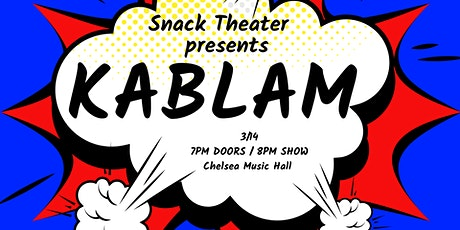 Snack Theater Presents: KABLAM! tickets