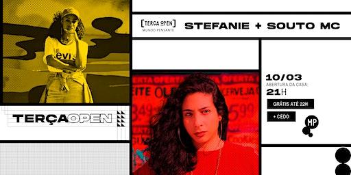 10/03 - TERÇA OPEN |  STEFANIE + SOUTO MC NO MUNDO PENSANTE