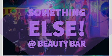Variety show + Dance Party - Something Else! @ Beauty Bar tickets