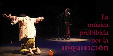 La música prohibida por la inquisición boletos