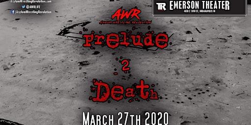 AWR - Asylum Wrestling Revolution Presents - Prelude 2 Death