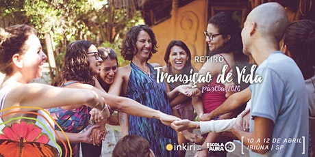Retiro Transição de Vida PÁSCOA (Inkiri Piracanga & Escola da Aura) ingressos