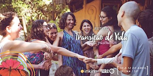 Retiro Transição de Vida PÁSCOA (Inkiri Piracanga & Escola da Aura)
