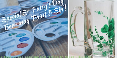 Paint & Sip: St. Patty's Day Beer Mug Edition! tickets