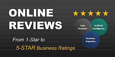 ONLINE REVIEWS | From 1 to 5-Star Business Ratings | A 3-Phase Methodology tickets