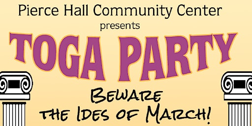 Pierce Hall Community Center - Toga Party