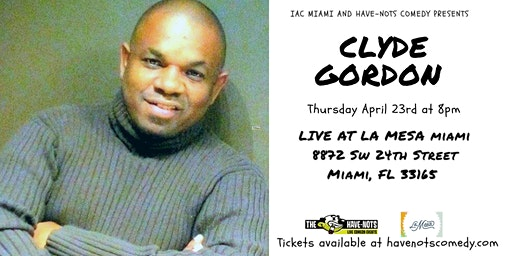 Have-Nots Comedy Presents Clyde Gordon