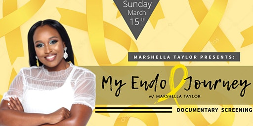 Marshella Taylor Presents : MyEndoJourney Documentary Screening