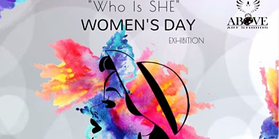 Who is SHE (Women's Month Exhibition)