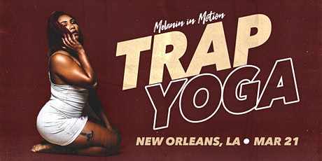 Trap Yoga- New Orleans tickets
