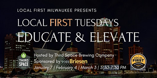 Local First Milwaukee: First Tuesdays - Educate & Elevate