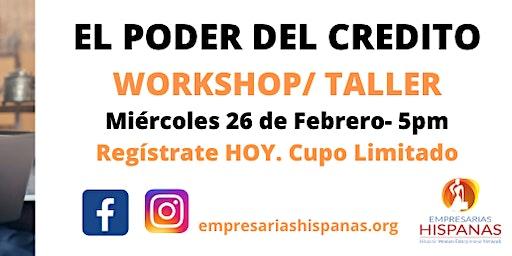EL PODER DEL CREDITO  TALLER/WORSHOP