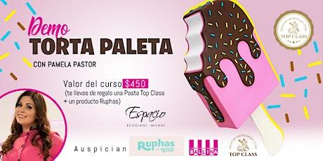 Demo Torta PALETA con PAMELA PASTOR entradas