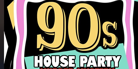 90s House Party Murder Mystery tickets