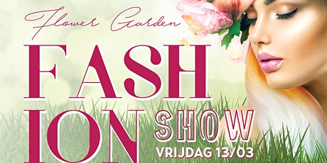 Flower Garden - Fashion Show XXL - Edition 2020 tickets