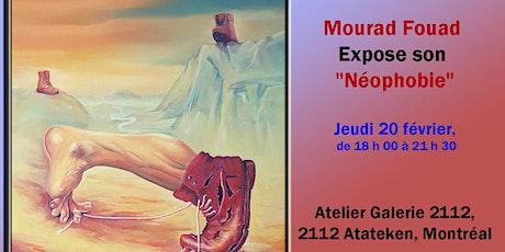 """Mourad Fouad Expose son """"Néophobie"""" à Atelier Galerie 2112 tickets"""