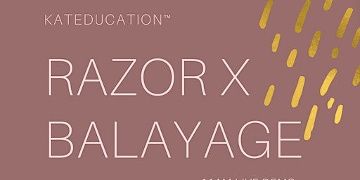 Razor+Balayage 2 day demo workshop