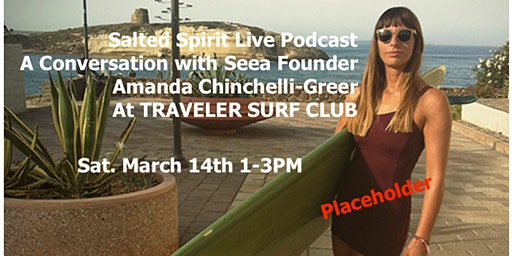 Salted Spirit Live Podcast  and Seea Launch Event at Traveler Surf Club
