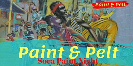 "Paint & Pelt ""Soca Paint Night"" tickets"