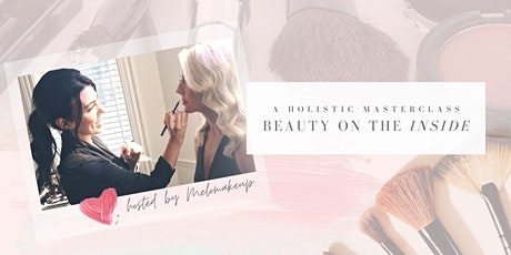 Beauty On The Inside - Makeup & Skincare Masterclass tickets